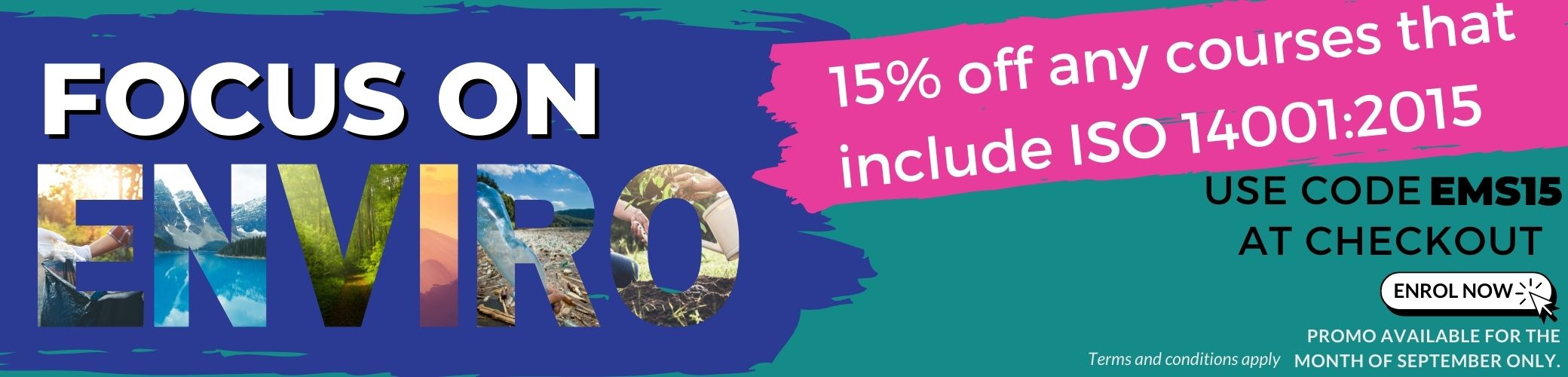 Focus on Enviro - 15% off Any course that includes ISO 14001:2015